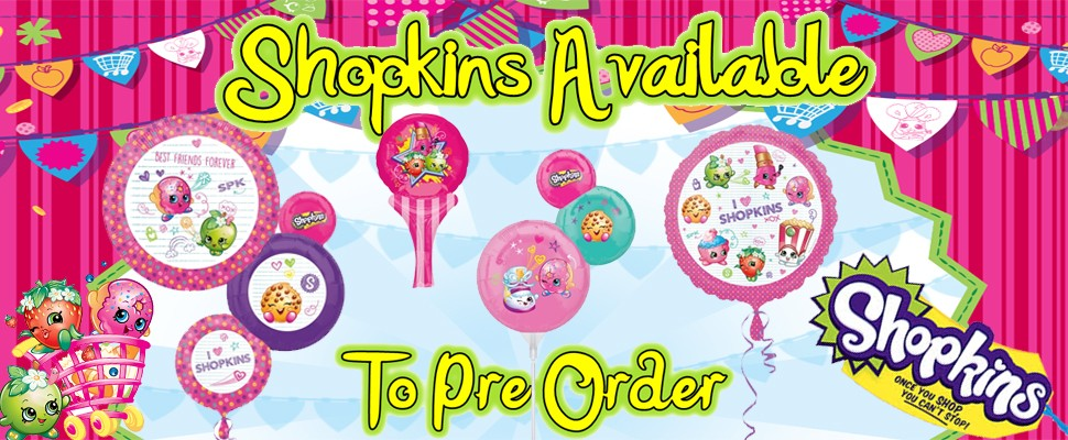 New Shopkins Balloons Available To Pre Order