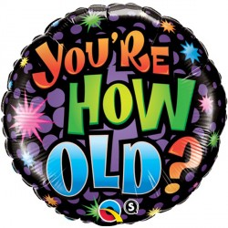 "BIRTHDAY - YOU'RE HOW OLD? 18"" PKT"