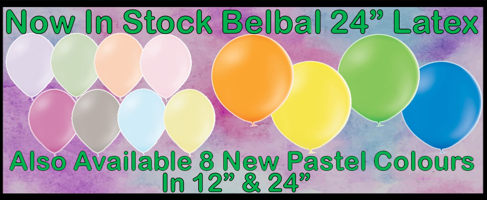 "Now Stocking 24"" Belbal Latex Also Available 8 New Colours In 12"" & 24"""