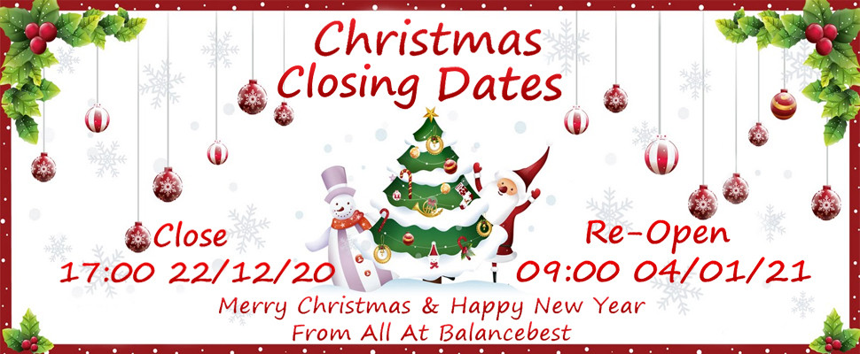 Balancebest Closing Dates Close At 17:00pm Tuesday 22nd December & Re-Open 09:00am Monday 4th January