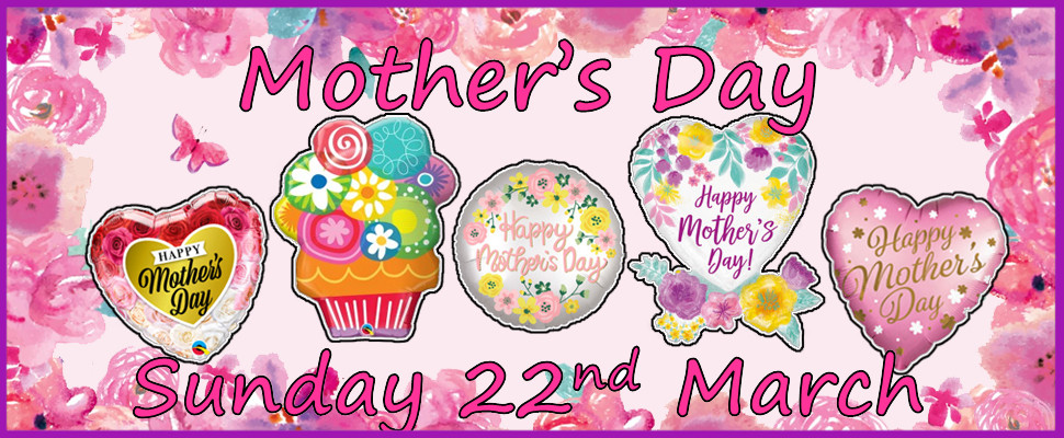 Mother's Day 22nd March Click Here To View All Products