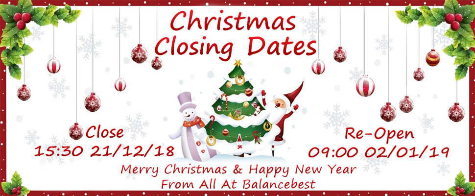 Balancebest Closing Dates Close At 15:30pm Friday 21st December & Re-Open 09:00am Wednesday 2nd January