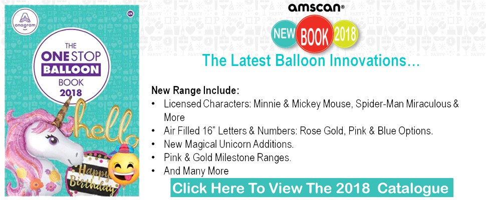 New Amscan 2018 Balloon Catalogue Click Here To Download